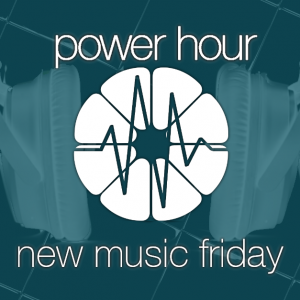 Power Hour - New Music Friday