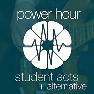 Power Hour - Student Acts & Alternative