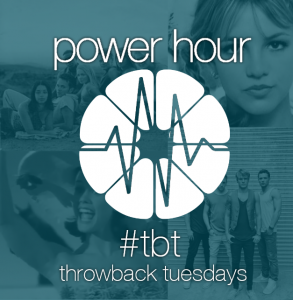 Power Hour - Throwback Tuesdays